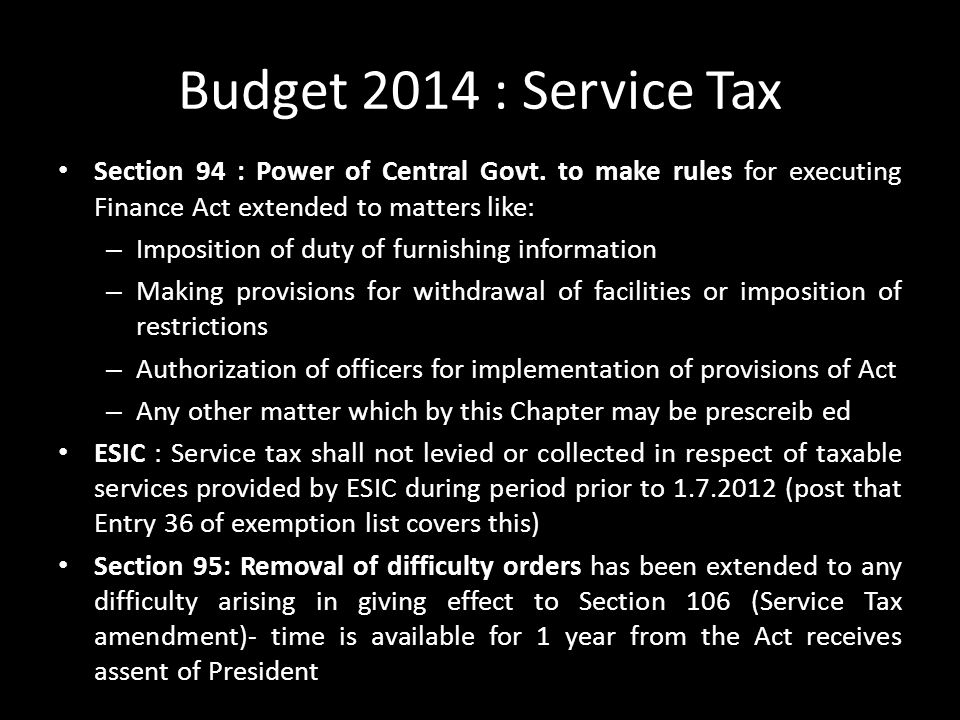 Budget 2014 : Service Tax Section 94 : Power of Central Govt. to make rules for executing Finance Act extended to matters like:
