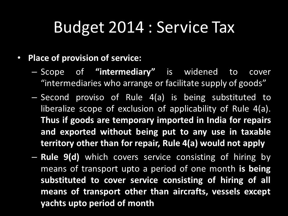 Budget 2014 : Service Tax Place of provision of service: