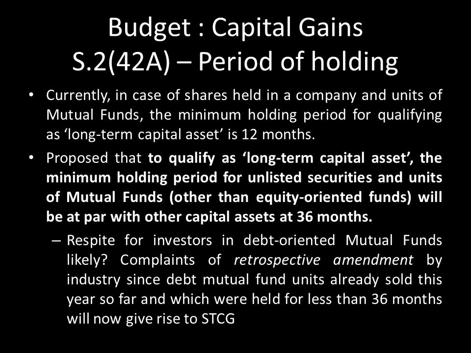 Budget : Capital Gains S.2(42A) – Period of holding