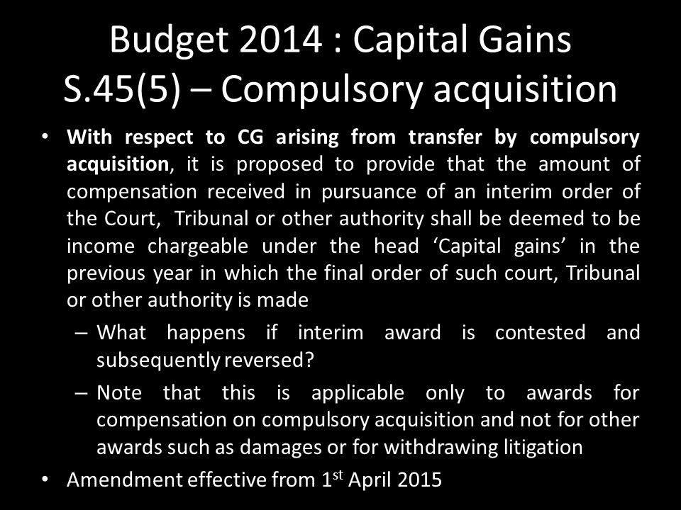 Budget 2014 : Capital Gains S.45(5) – Compulsory acquisition