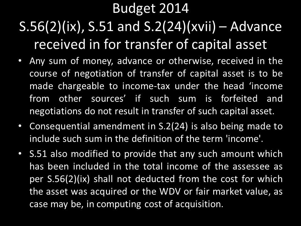 Budget 2014 S.56(2)(ix), S.51 and S.2(24)(xvii) – Advance received in for transfer of capital asset