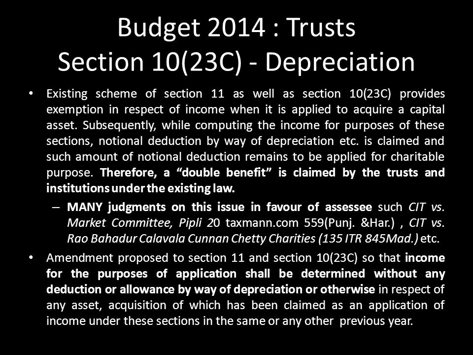 Budget 2014 : Trusts Section 10(23C) - Depreciation