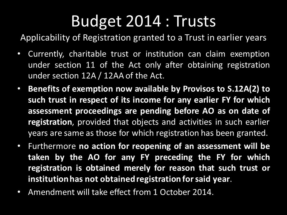 Budget 2014 : Trusts Applicability of Registration granted to a Trust in earlier years