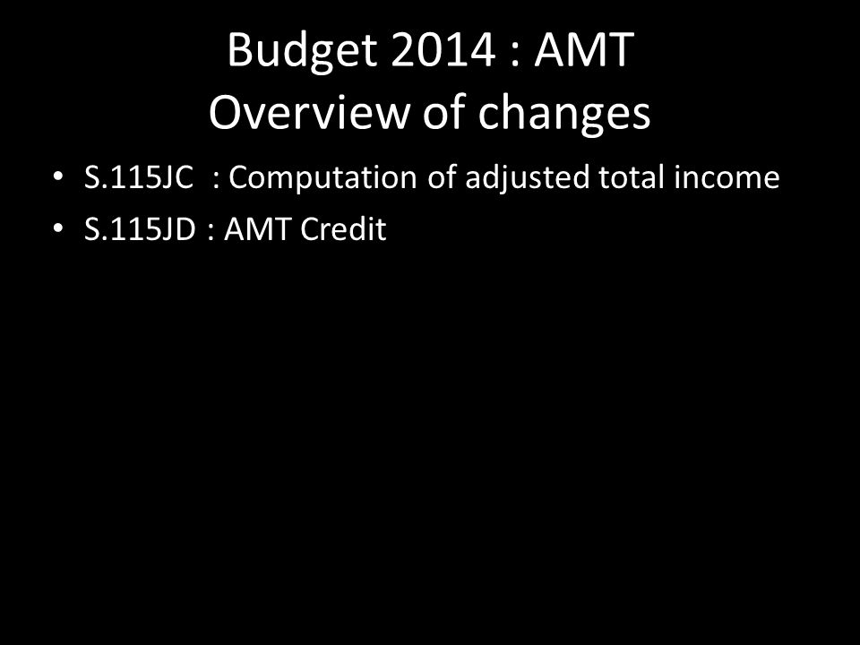 Budget 2014 : AMT Overview of changes