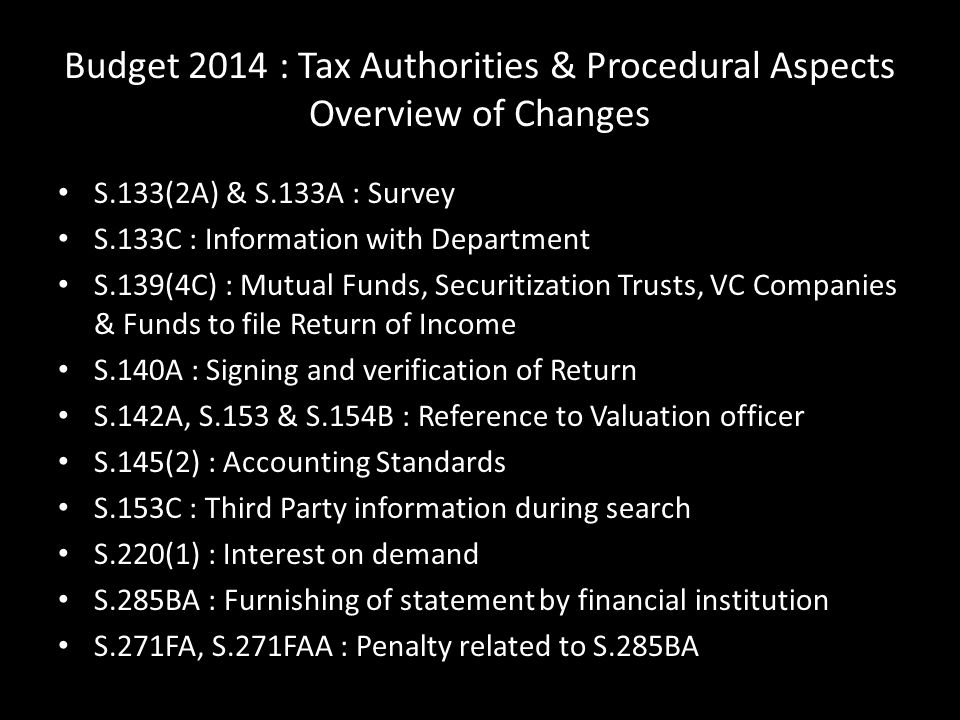 Budget 2014 : Tax Authorities & Procedural Aspects Overview of Changes