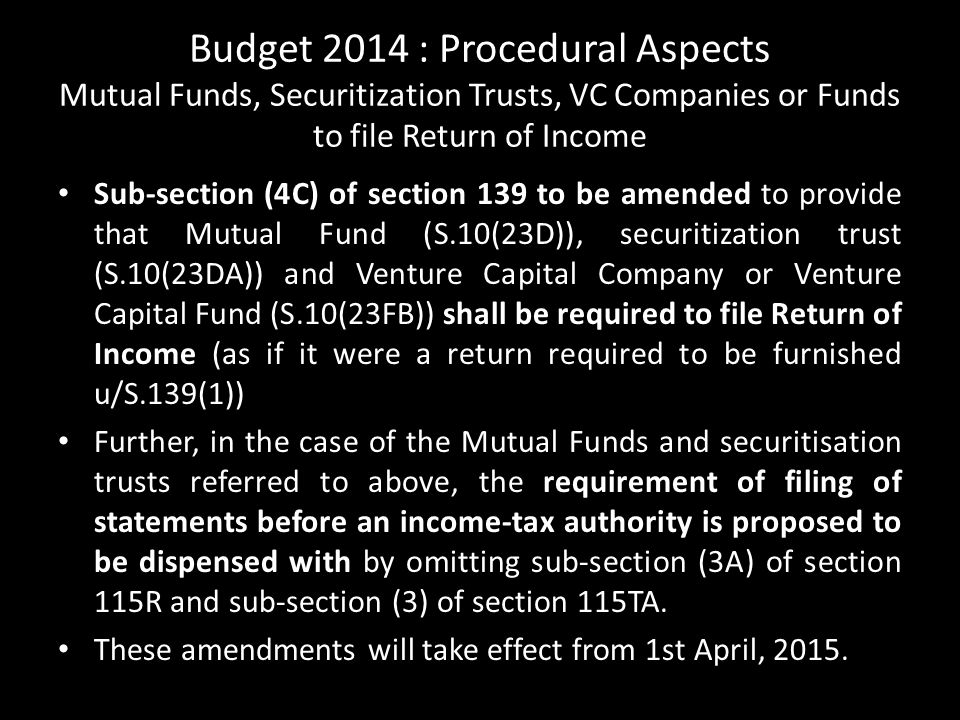 Budget 2014 : Procedural Aspects Mutual Funds, Securitization Trusts, VC Companies or Funds to file Return of Income