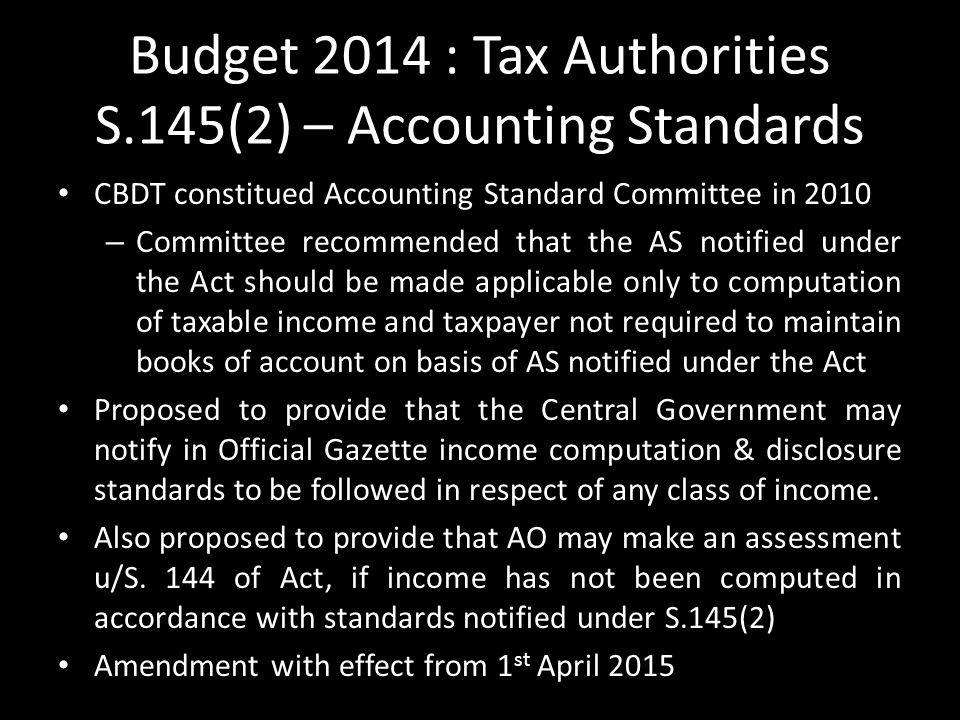 Budget 2014 : Tax Authorities S.145(2) – Accounting Standards