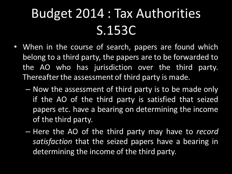 Budget 2014 : Tax Authorities S.153C
