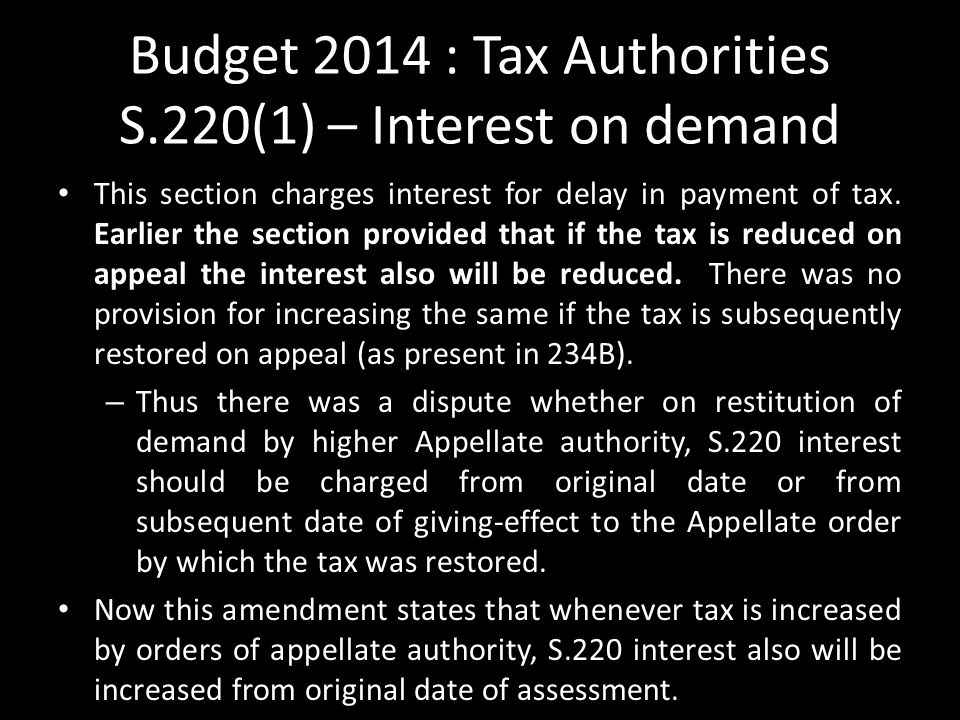 Budget 2014 : Tax Authorities S.220(1) – Interest on demand