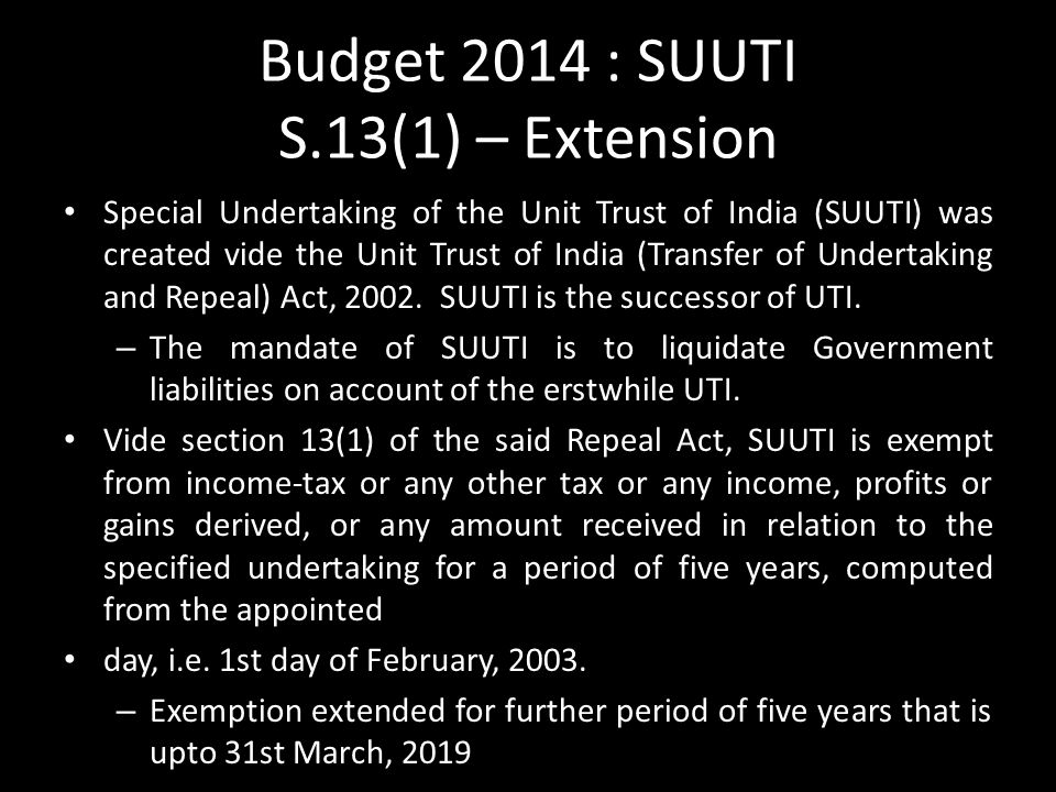 Budget 2014 : SUUTI S.13(1) – Extension
