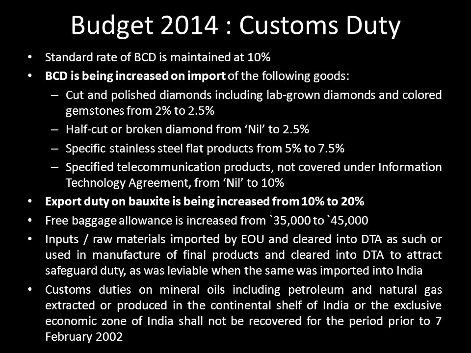 Budget 2014 : Customs Duty Standard rate of BCD is maintained at 10%
