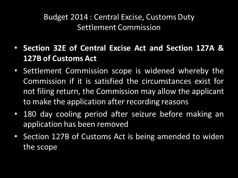 Budget 2014 : Central Excise, Customs Duty Settlement Commission