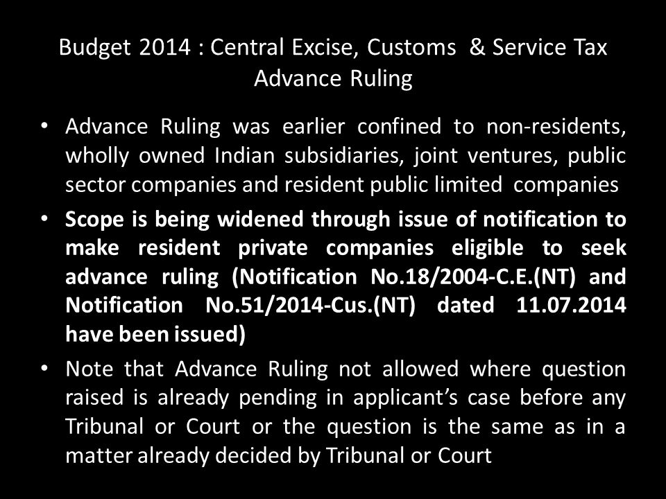 Budget 2014 : Central Excise, Customs & Service Tax Advance Ruling