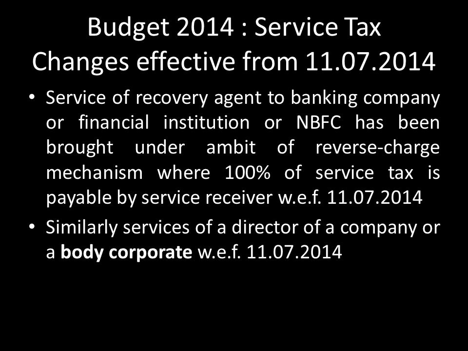 Budget 2014 : Service Tax Changes effective from 11.07.2014