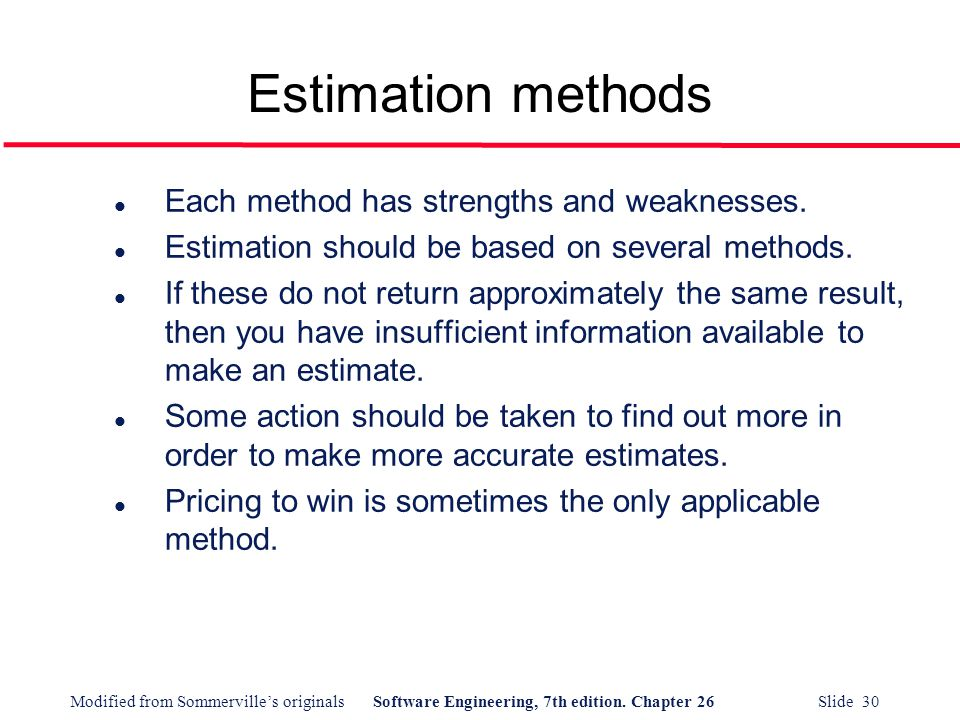Estimation methods Each method has strengths and weaknesses.