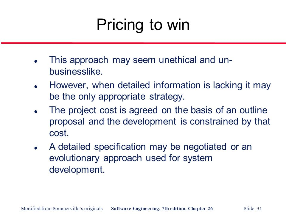 Pricing to win This approach may seem unethical and un-businesslike.