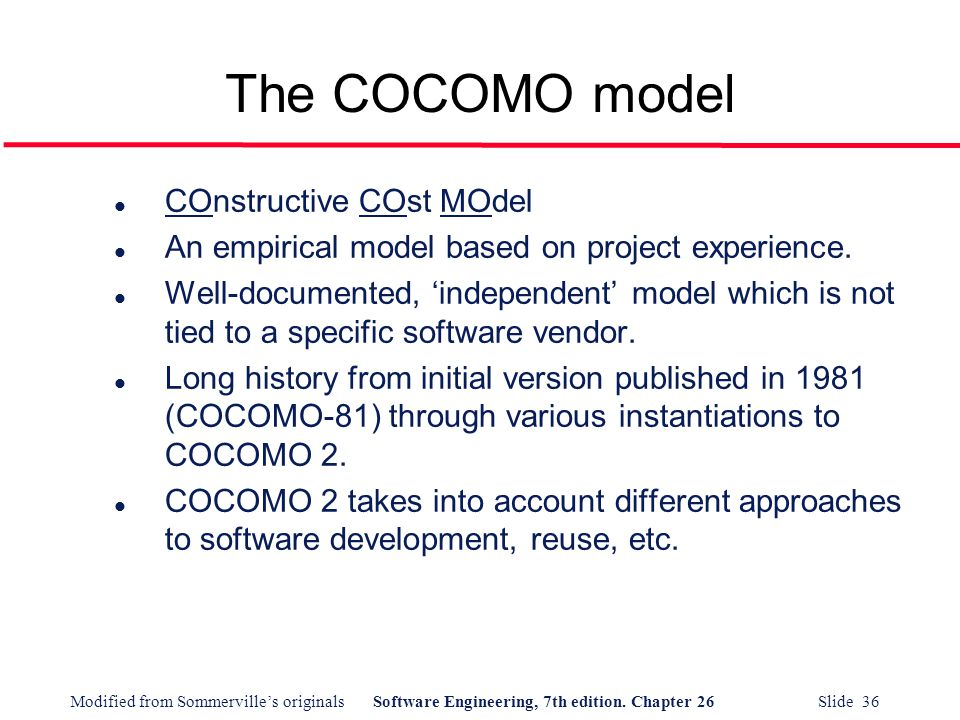 The COCOMO model COnstructive COst MOdel