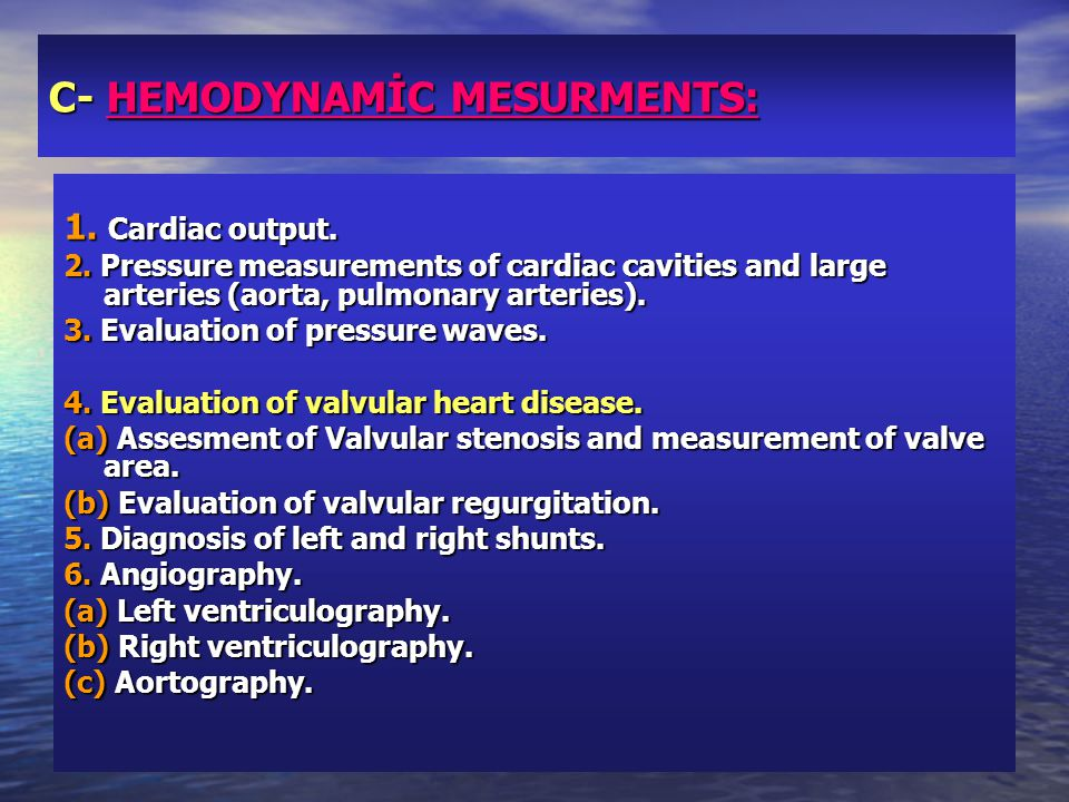 C- HEMODYNAMİC MESURMENTS: