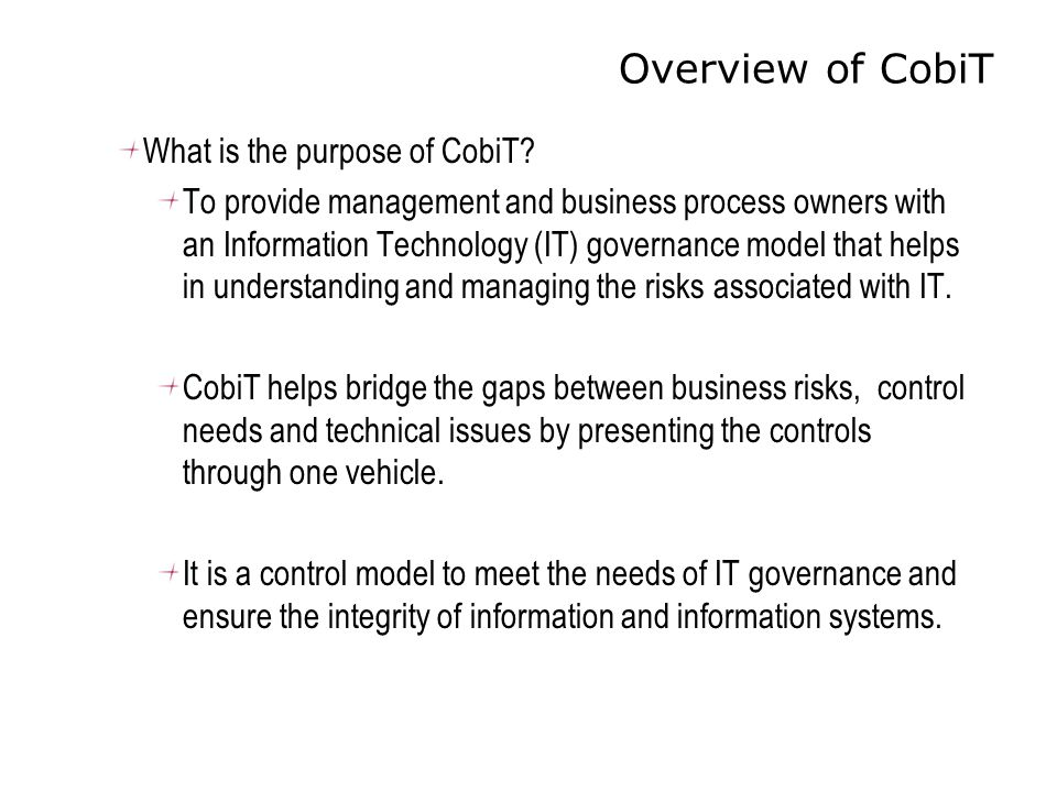 Overview of CobiT What is the purpose of CobiT