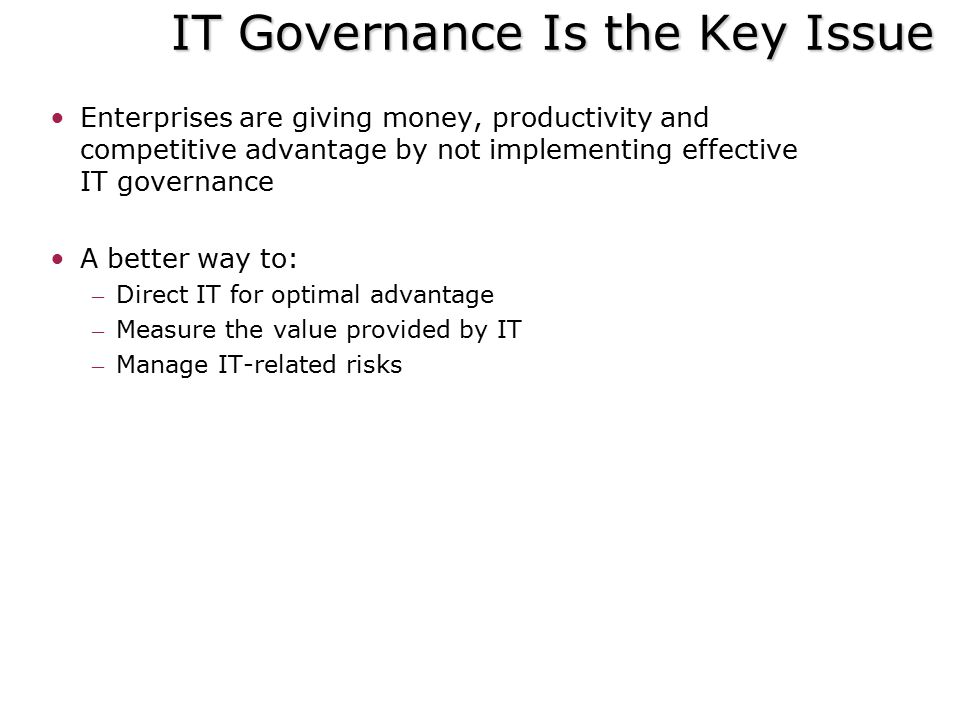 IT Governance Is the Key Issue