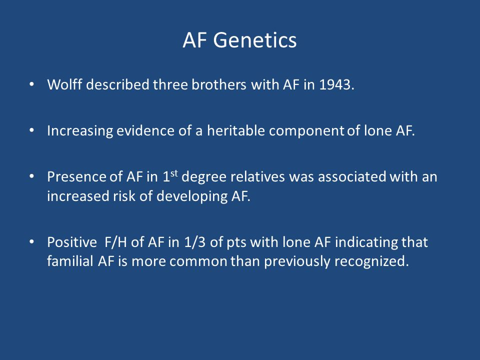 AF Genetics Wolff described three brothers with AF in 1943.