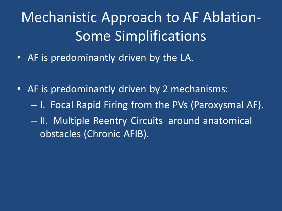 Mechanistic Approach to AF Ablation- Some Simplifications