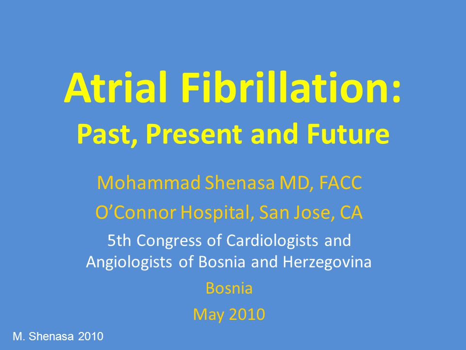 Atrial Fibrillation: Past, Present and Future