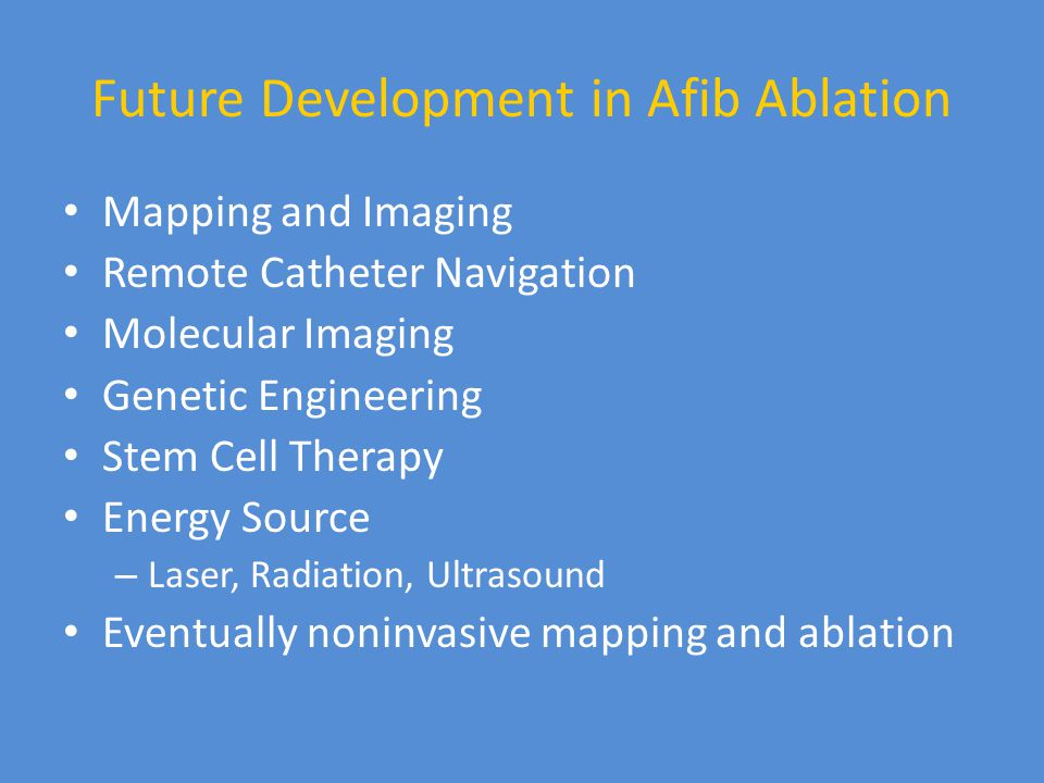 Future Development in Afib Ablation