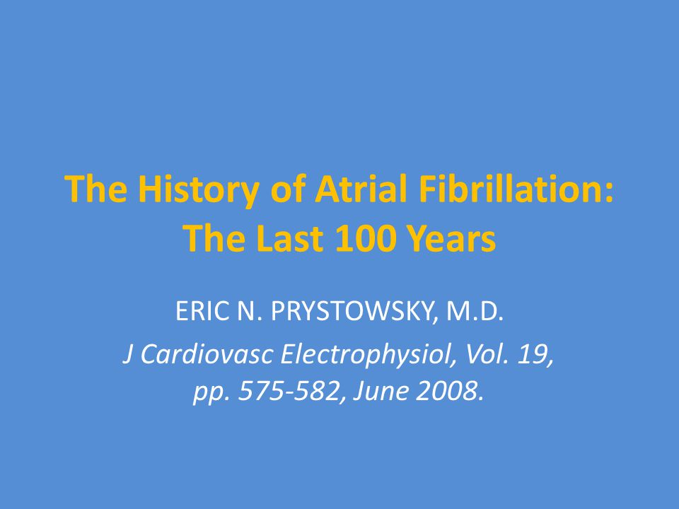 The History of Atrial Fibrillation: The Last 100 Years