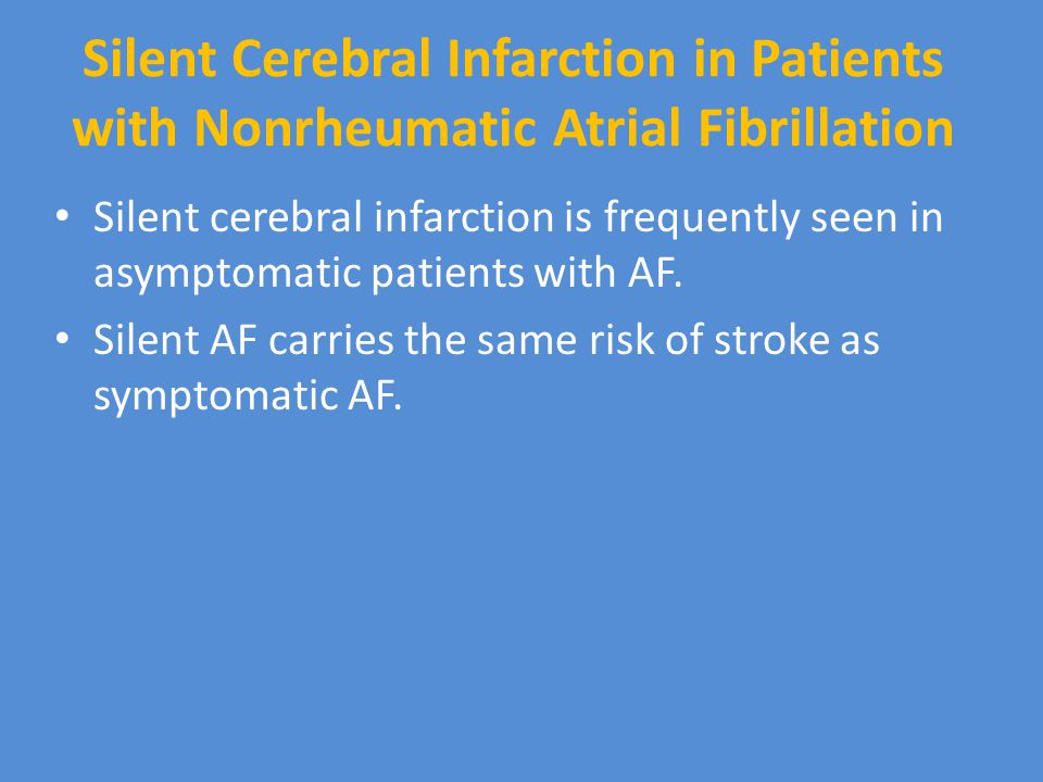 Silent Cerebral Infarction in Patients with Nonrheumatic Atrial Fibrillation