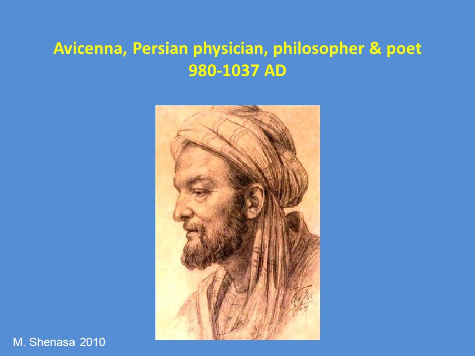 Avicenna, Persian physician, philosopher & poet 980-1037 AD