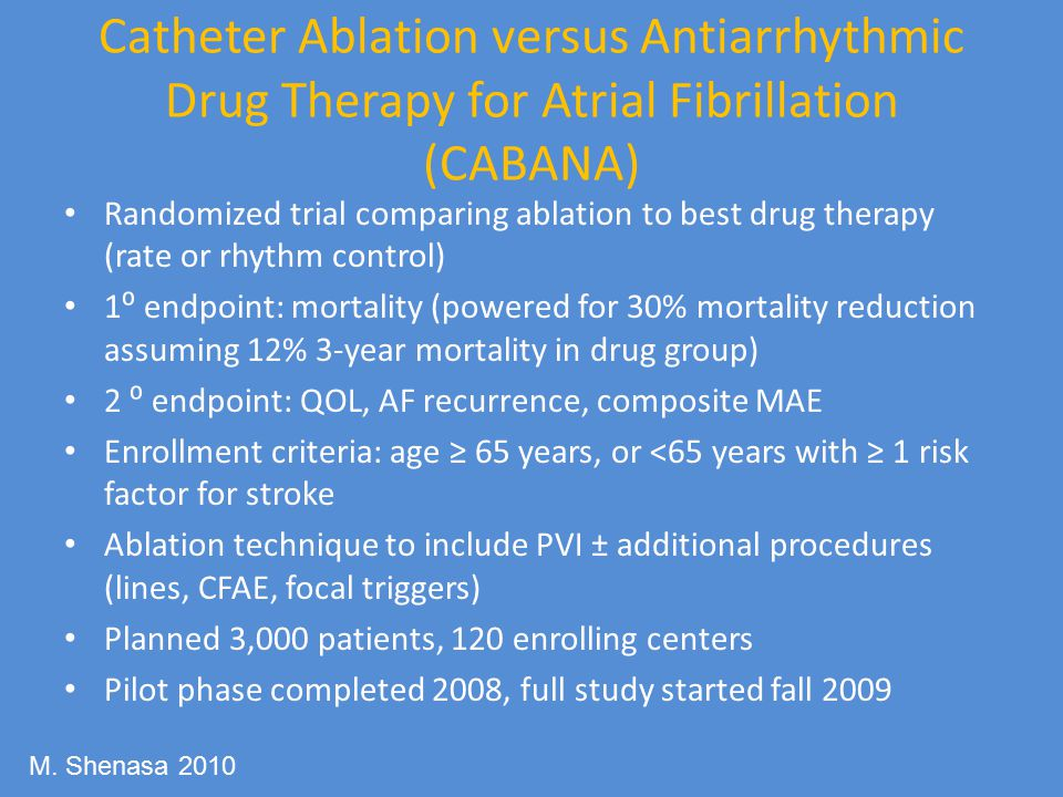 Catheter Ablation versus Antiarrhythmic Drug Therapy for Atrial Fibrillation (CABANA)