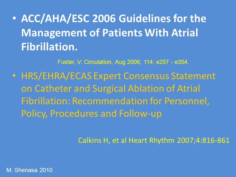 ACC/AHA/ESC 2006 Guidelines for the Management of Patients With Atrial Fibrillation.