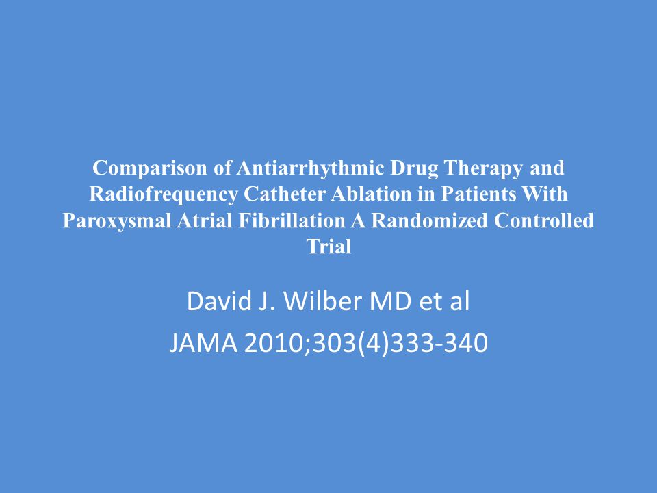 David J. Wilber MD et al JAMA 2010;303(4)333-340