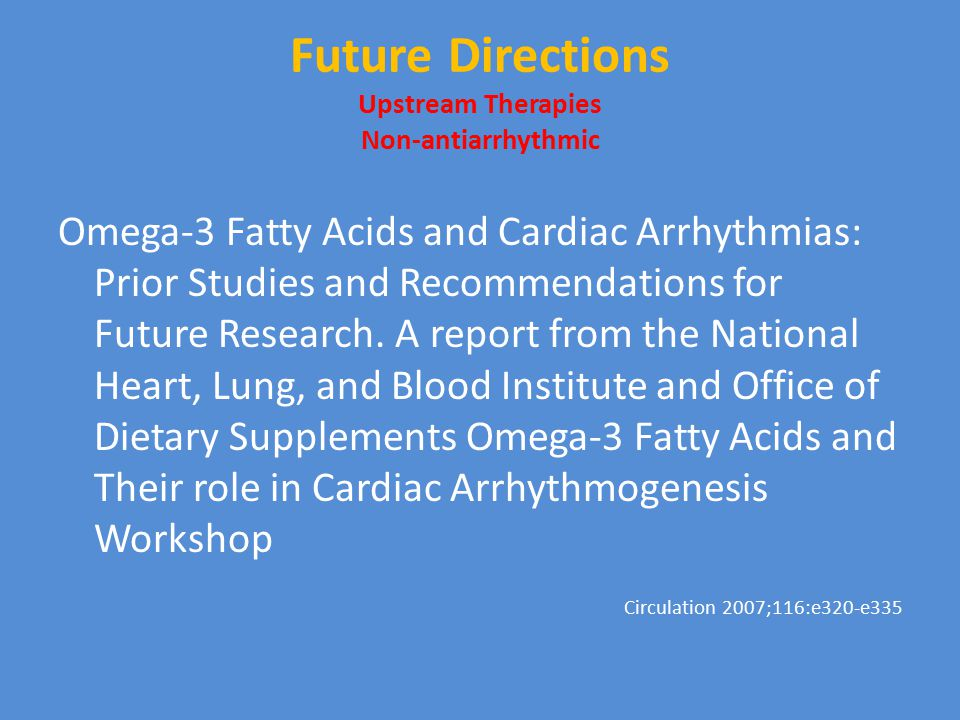 Future Directions Upstream Therapies Non-antiarrhythmic