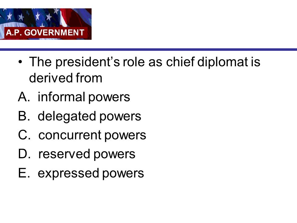 The president's role as chief diplomat is derived from