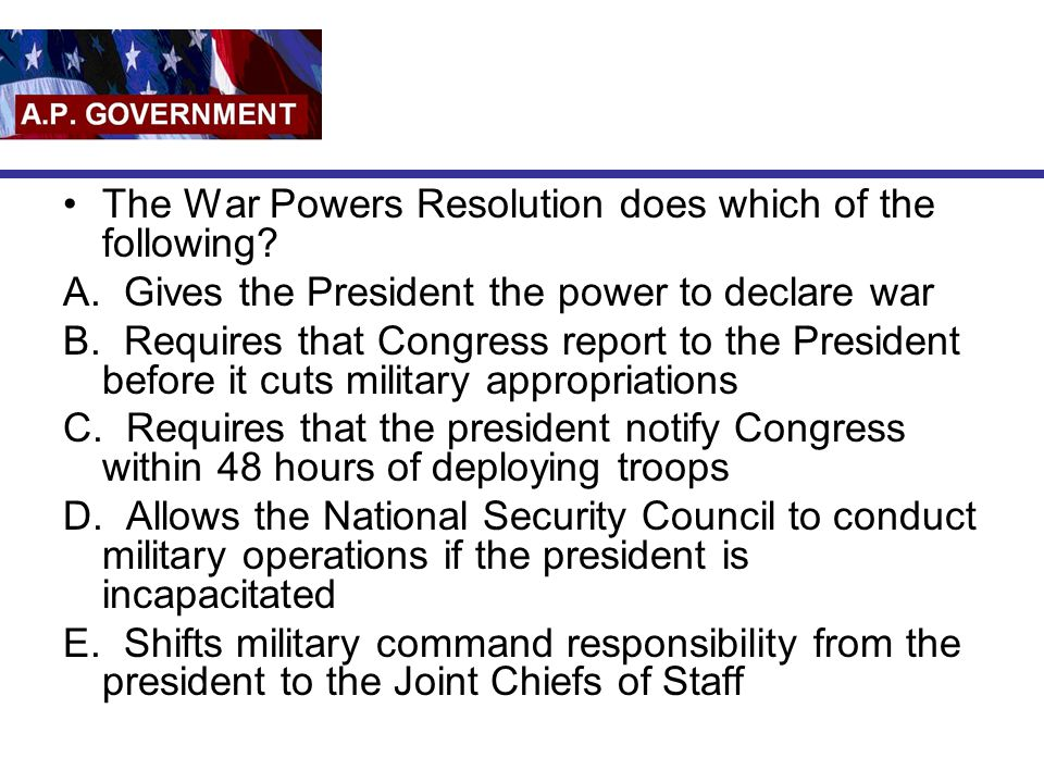 The War Powers Resolution does which of the following
