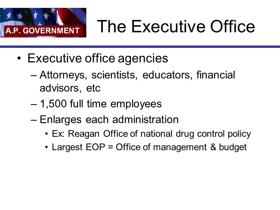 The Executive Office Executive office agencies