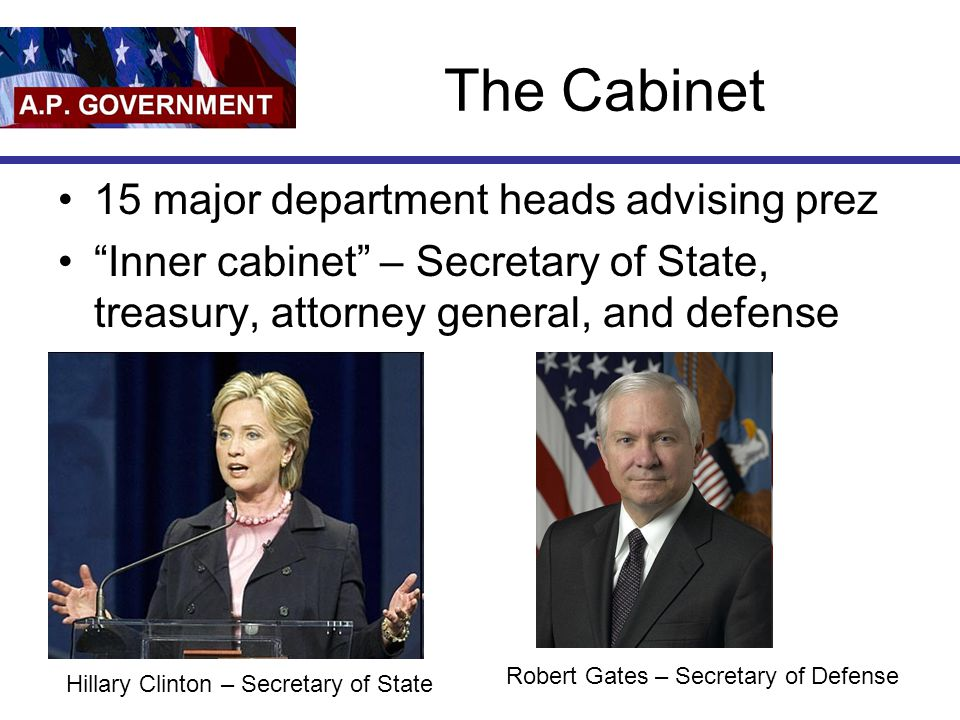 The Cabinet 15 major department heads advising prez
