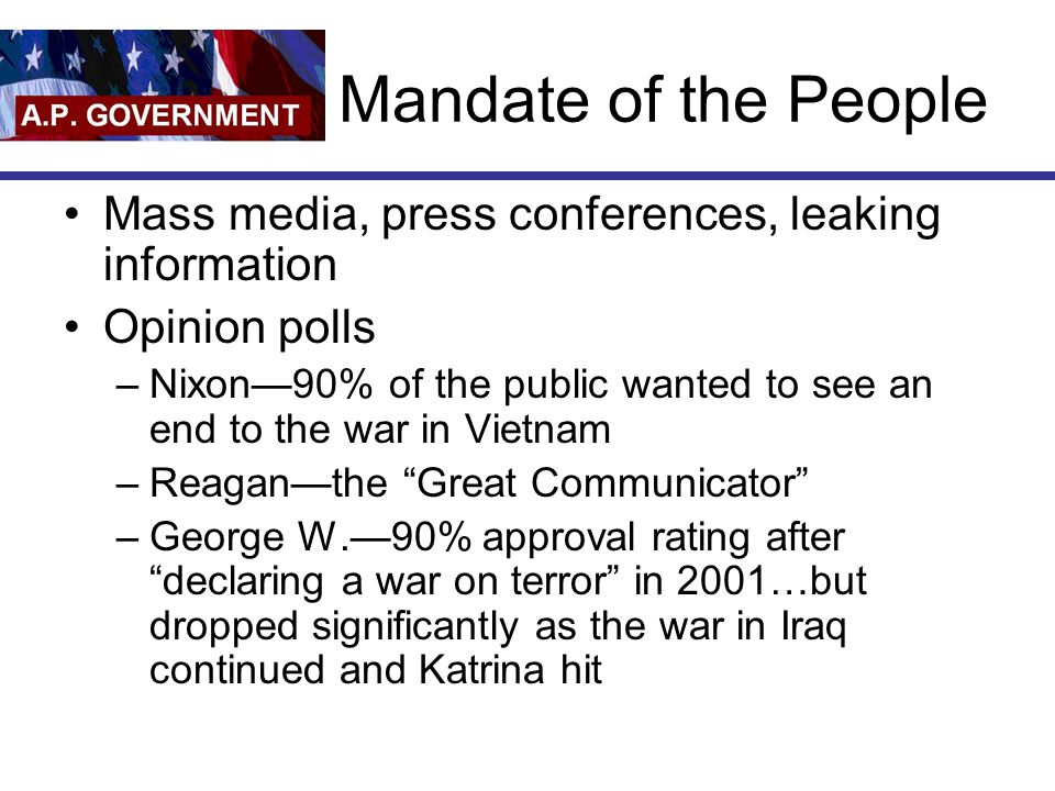 Mandate of the People Mass media, press conferences, leaking information. Opinion polls.