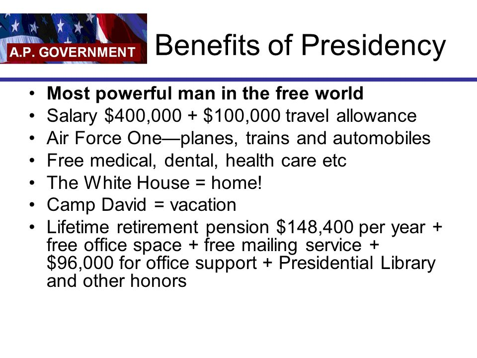 Benefits of Presidency