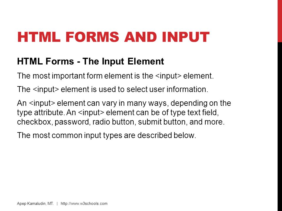 HTML Forms and Input HTML Forms - The Input Element