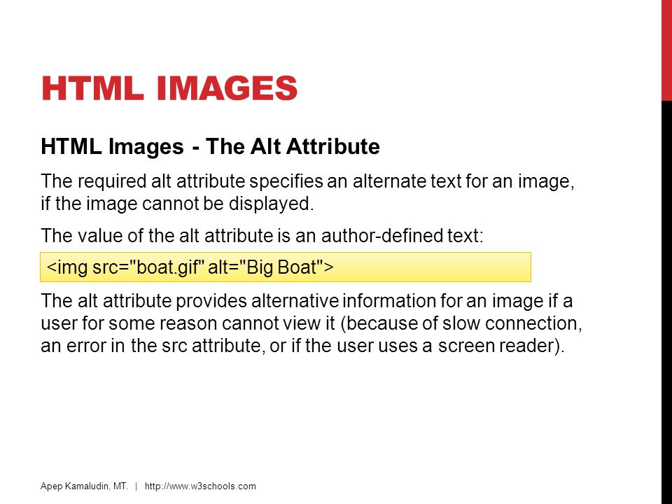 HTML Images HTML Images - The Alt Attribute