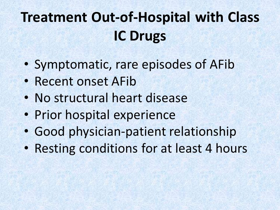 Treatment Out-of-Hospital with Class IC Drugs