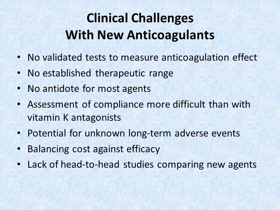 Clinical Challenges With New Anticoagulants