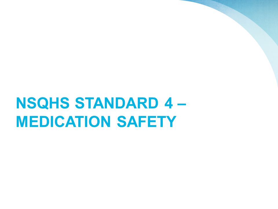 NSQHS Standard 4 – Medication safety