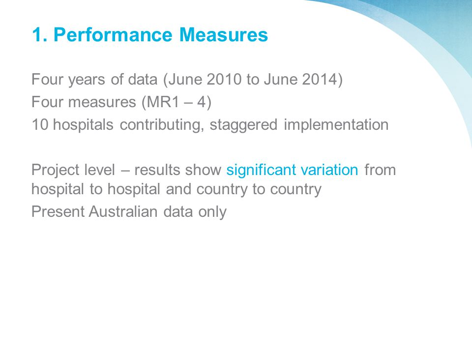 1. Performance Measures Four years of data (June 2010 to June 2014)
