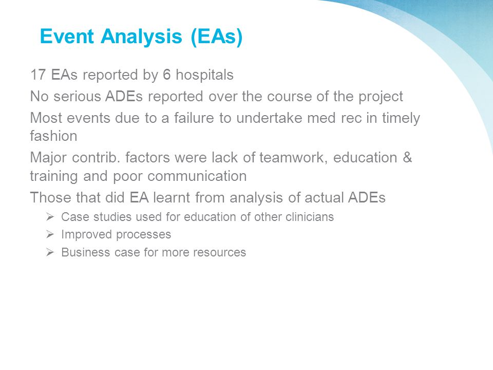 Event Analysis (EAs) 17 EAs reported by 6 hospitals