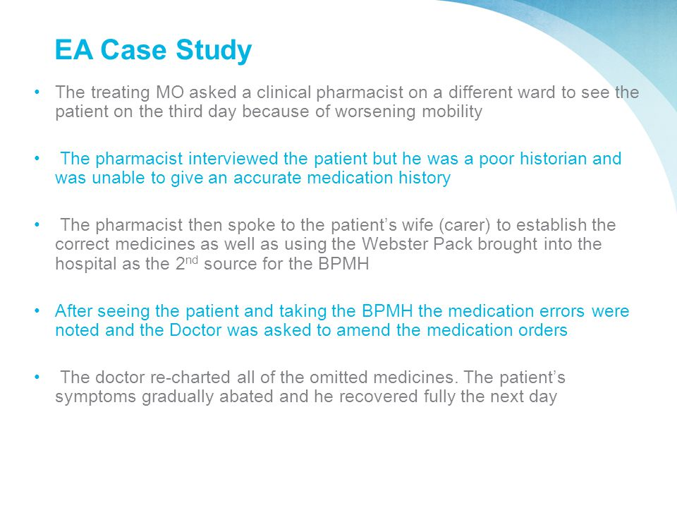 EA Case Study The treating MO asked a clinical pharmacist on a different ward to see the patient on the third day because of worsening mobility.