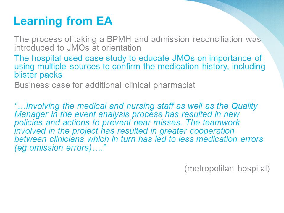 Learning from EA The process of taking a BPMH and admission reconciliation was introduced to JMOs at orientation.